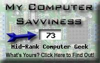 My computer geek score is greater than 73% of all people in the world! How do you compare? Click here to find out!