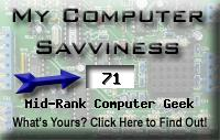 My computer geek score is greater than 71% of all people in the world! How do you compare? Click here to find out!