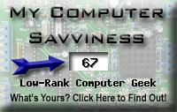 My computer geek score is greater than 67% of all people in the world! How do you compare? Click here to find out!
