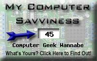 My computer geek score is greater than 45% of all people in the world! How do you compare? Click here to find out!