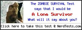 The Zombie Survival Test -- Make and Take a Fun Quiz @ NerdTests.com's User Tests!
