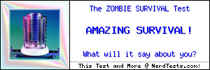 The Zombie Survival Test -- Create and Take a Fun Quiz @ NerdTests.com's User Tests!