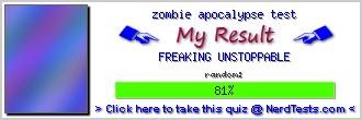 zombie apocalypse test -- Make and Take a Fun Test @ NerdTests.com's User Tests!