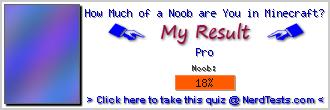 How Much of a Noob are You in Minecraft? -- Make and Take a Fun Test @ NerdTests.com