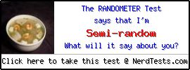 The Randometer Test -- Make and Take a Fun Test @ NerdTests.com's User Tests!