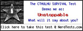 NerdTests.com User Test: The Cthulhu Survival Test.