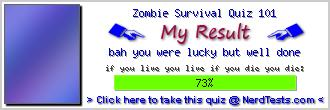 Zombie Survival Quiz 101 -- Make and Take a Fun Test @ NerdTests.com's User Tests!